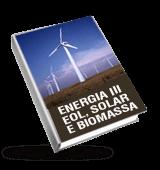 Energia III - Renovável - EOL, solar e biomassa